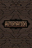 The Executive's How-to Guide to Automation