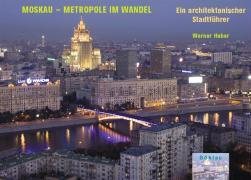 Moskau - Metropole im Wandel