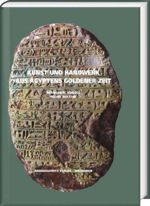 Kunst und Handwerk aus Ägyptens goldener Zeit