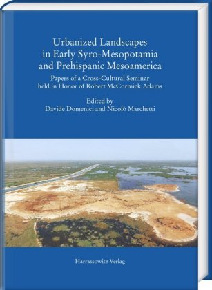 Urbanized Landscapes in Early Syro-Mesopotamia and Prehispanic Mesoamerica