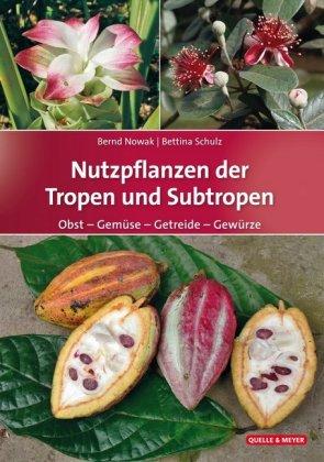 Nutzpflanzen der Tropen und Subtropen
