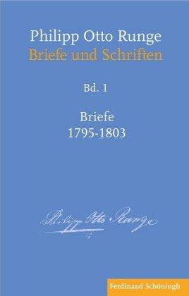 Philipp Otto Runge - Briefe 1795-1803