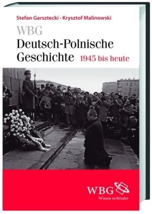WBG Deutsch-Polnische Geschichte - 1945 bis heute