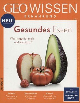 GEO Wissen Ernährung 01/2016 - Gesundes Essen