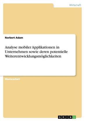 Analyse mobiler Applikationen in Unternehmen sowie deren potentielle Weiterentwicklungsmöglichkeiten
