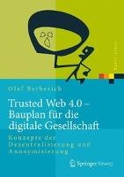 Trusted Web 4.0 - Bauplan für die digitale Gesellschaft
