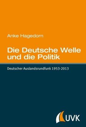Die Deutsche Welle und die Politik