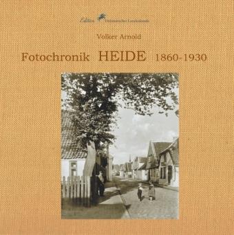 Fotochronik  Heide 1860 bis 1930