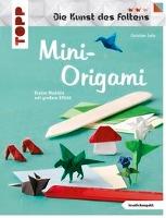 Mini-Origami (Die Kunst des Faltens) (kreativ.kompakt)