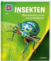 WAS IST WAS Band 30 Insekten. Überlebenskünstler auf sechs Beinen