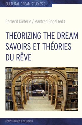 Theorizing the Dream. Savoirs et théories du rêve
