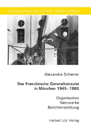 Das Französische Generalkonsulat in München 1945-1980