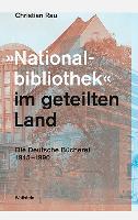 »Nationalbibliothek« im geteilten Land