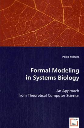 Formal Modeling in Systems Biology