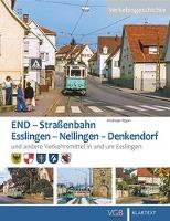 Die END. Straßenbahn Esslingen - Nellingen - Denkendorf