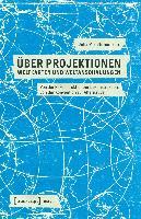Über Projektionen: Weltkarten und Weltanschauungen