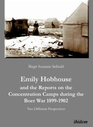 Emily Hobhouse and the Reports on the Concentrat - Two Different Perspectives