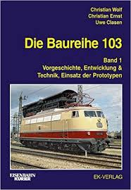 Die Baureihe 103 Band 01