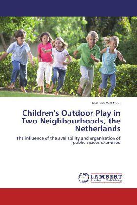 Children's Outdoor Play in Two Neighbourhoods, the Netherlan
