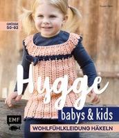 Hygge Babys und Kids - Wohlfühlkleidung häkeln