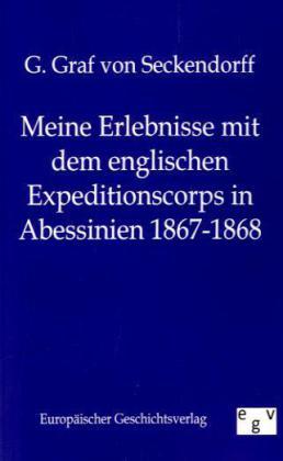 Meine Erlebnisse mit dem englischen Expeditionskorps in Abessinien 1867-1868