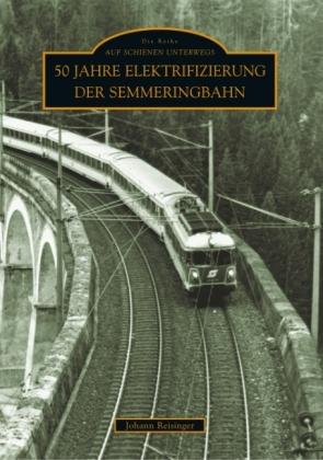 Reisinger,J.:50 Jahre Elektrifizierung