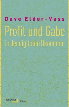 Profit und Gabe in der digitalen Ökonomie