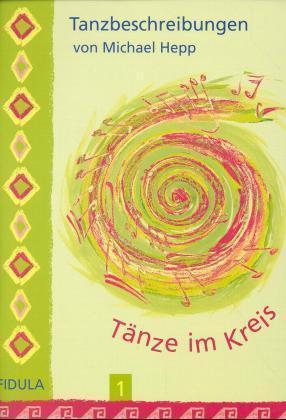 Tänze im Kreis 1. Tanzbeschreibungen