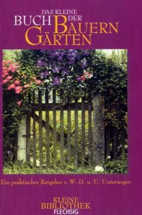 Das kleine Buch der Bauerngärten