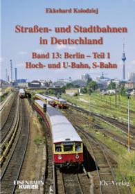 Strassen- und Stadtbahnen in Deutschland / Berlin 01 Hoch- und U-Bahn, S-Bahn