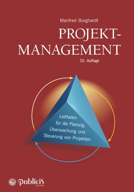 Projektmanagement 10e  Leitfaden fur die Planung, Uberwachung und Steuerung von Projekten