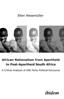 African Nationalism from Apartheid to Post-Apart - A Critical Analysis of ANC Party Political Discourse