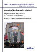 Aspects of the Orange Revolution I - Democratization and Elections in Post-Communist Ukraine