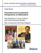 Theoretical and Comparative Perspectives on Nati - New Directions in Cross-Cultural and Post-Communist Studies