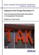 Aspects of the Orange Revolution VI - Post-Communist Democratic Revolutions in Comparative Perspective