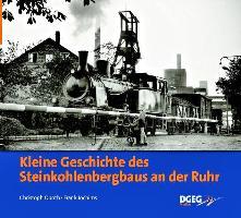 Kleine Geschichte des Steinkohlenbergbaus im Ruhrgebiet