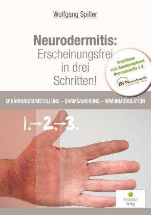 Neurodermitis: Erscheinungsfrei in drei Schritten!