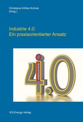 Industrie 4.0: Ein praxisorientierter Ansatz