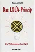 Das LOLA-Prinzip oder Die Vollkommenheit der Welt