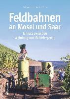 Feldbahnen an Mosel und Saar