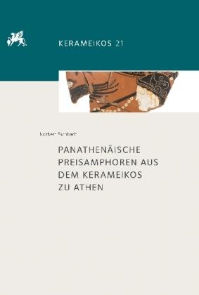 Panathenaische Preisamphoren Aus Dem Kerameikos Zu Athen