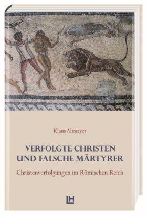 Verfolgte Christen und falsche Märtyrer