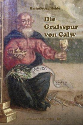 Die Gralsspur von Calw