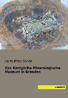 Das Königliche Mineralogische Museum in Dresden