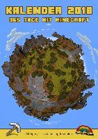 Kalender 2018 - 365 Tage mit Minecraft inklusive Tipps, Tricks & Crafting Rezepten im DIN A4 Format