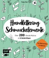 200 florale Schmuckelemente - in 5 Schritten zur Handlettering-Deko