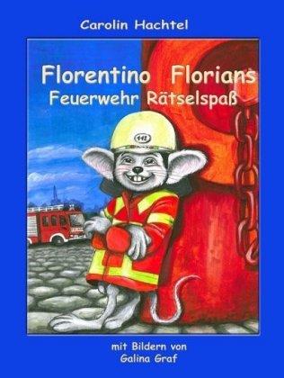 Florentino Florians Feuerwehr Rätselspaß