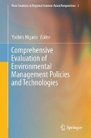Comprehensive Evaluation of Environmental Management Policies and Technologies