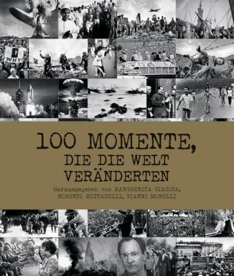 100 Momente, die die Welt veränderten