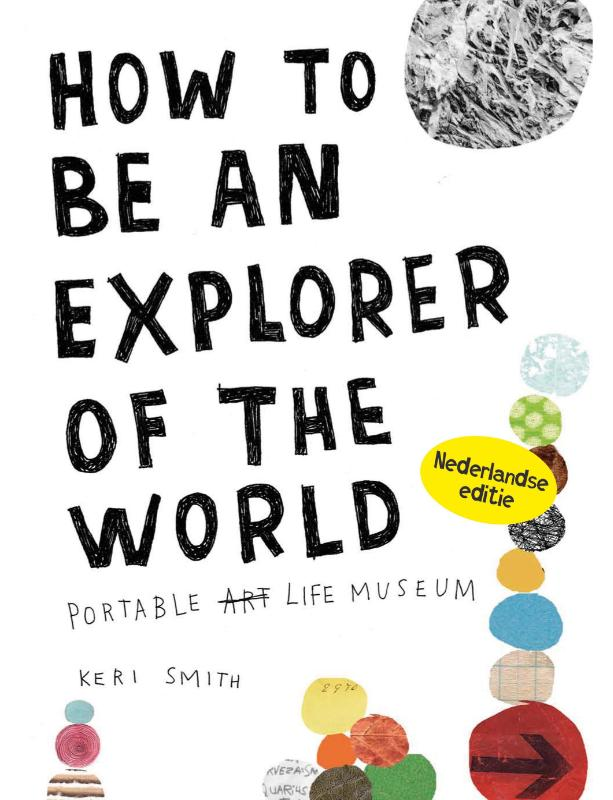 How to be an explorer of the world - Nederlandse editie
